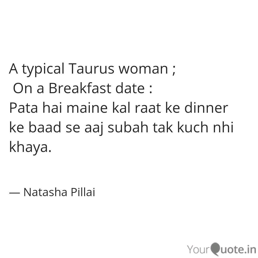 A typical Taurus woman ; ... | Quotes & Writings by Natasha ...