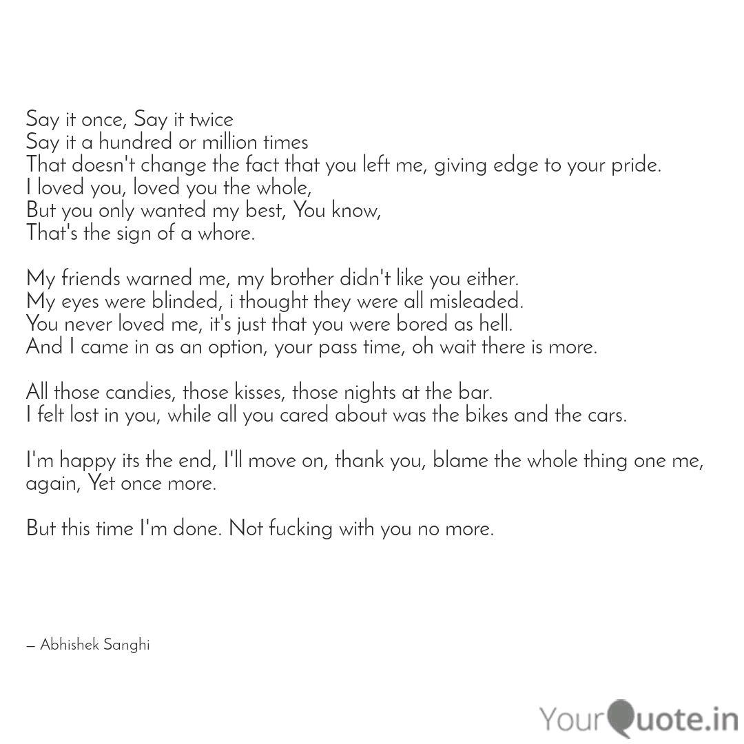 Say It Once Say It Twice Quotes Writings By Abhishek