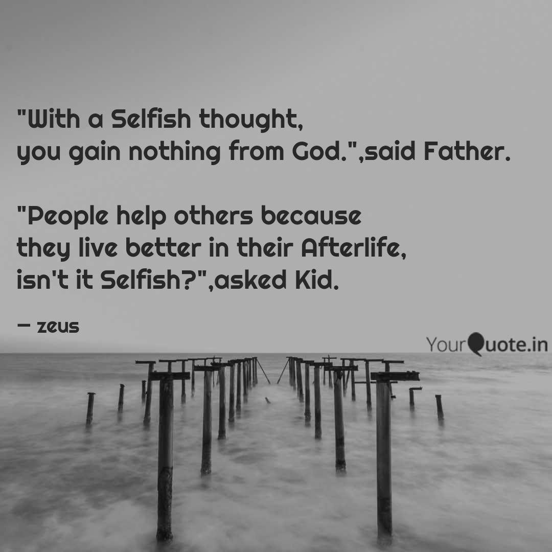 a selfish thought quotes writings by zeus yourquote