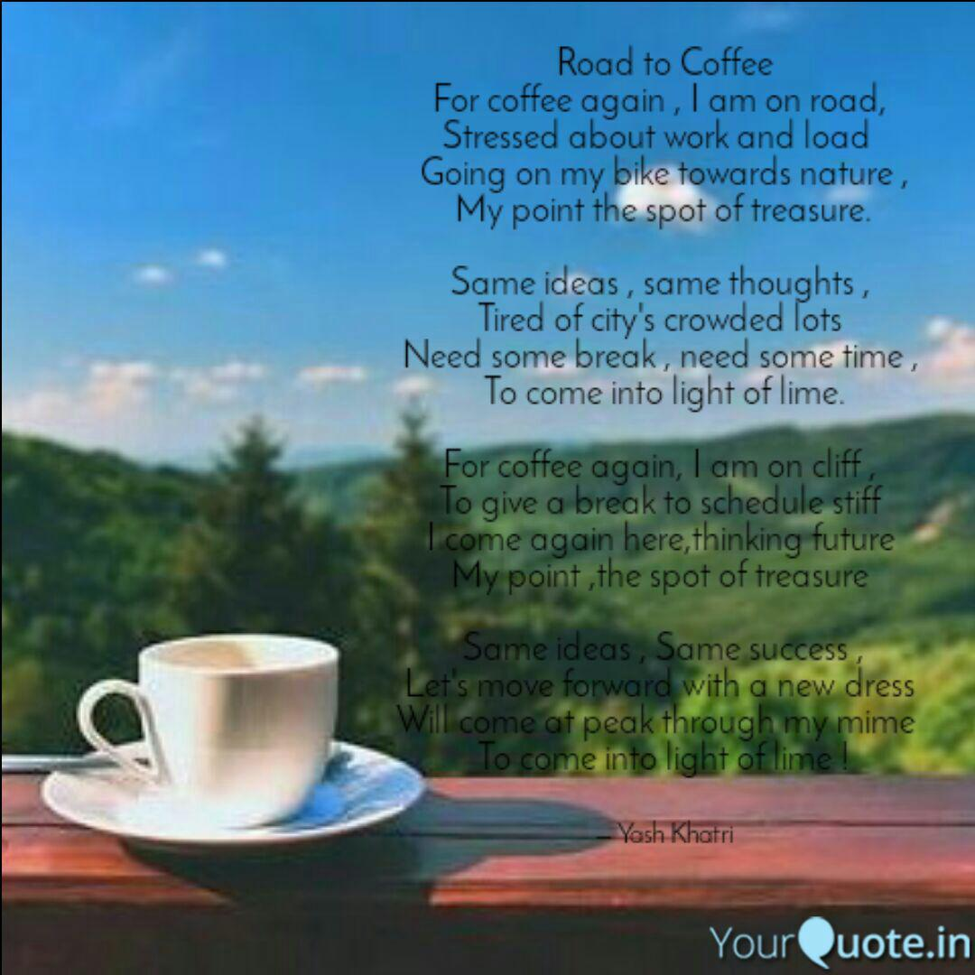 road to coffee for coffee quotes writings by yash khatri