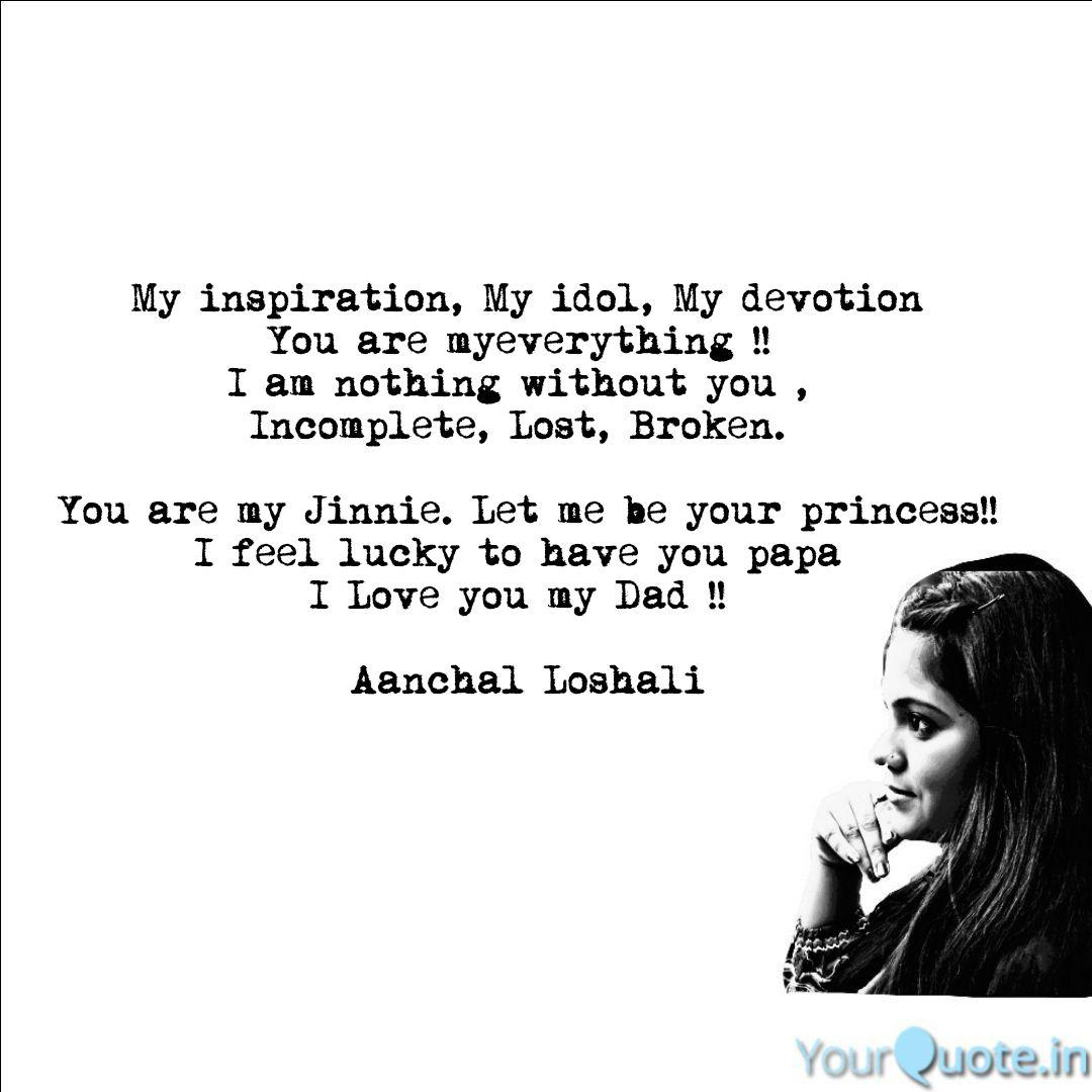 My inspiration, My idol,   Quotes & Writings by Amandeep Singh