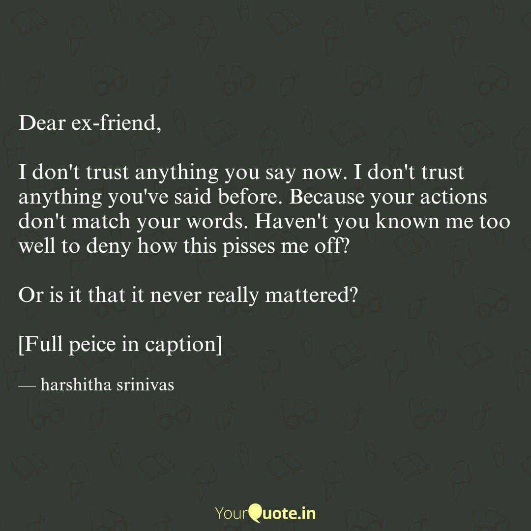 Dear ex-friend, I don\'t... | Quotes & Writings by harshitha ...