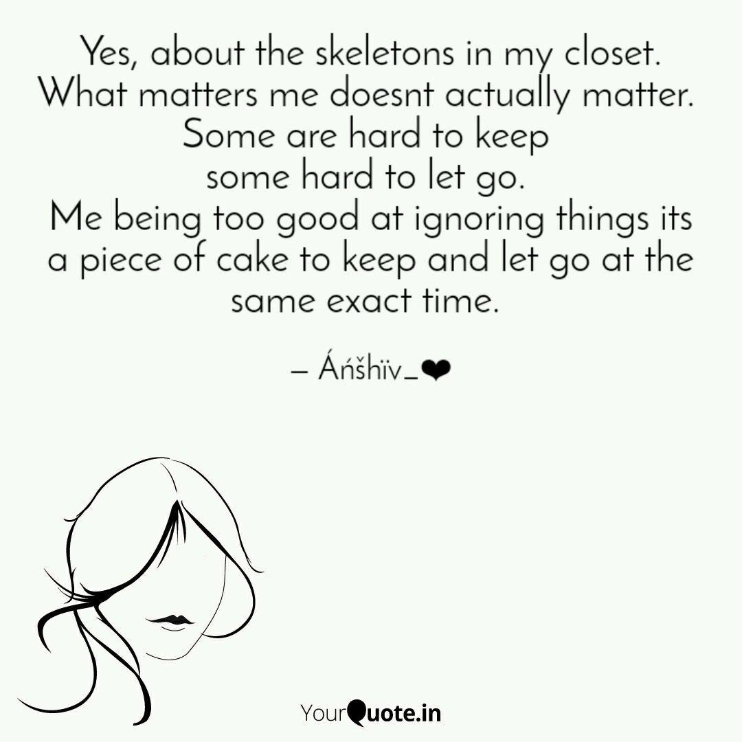 Yes About The Skeletons Quotes Writings By Anjali