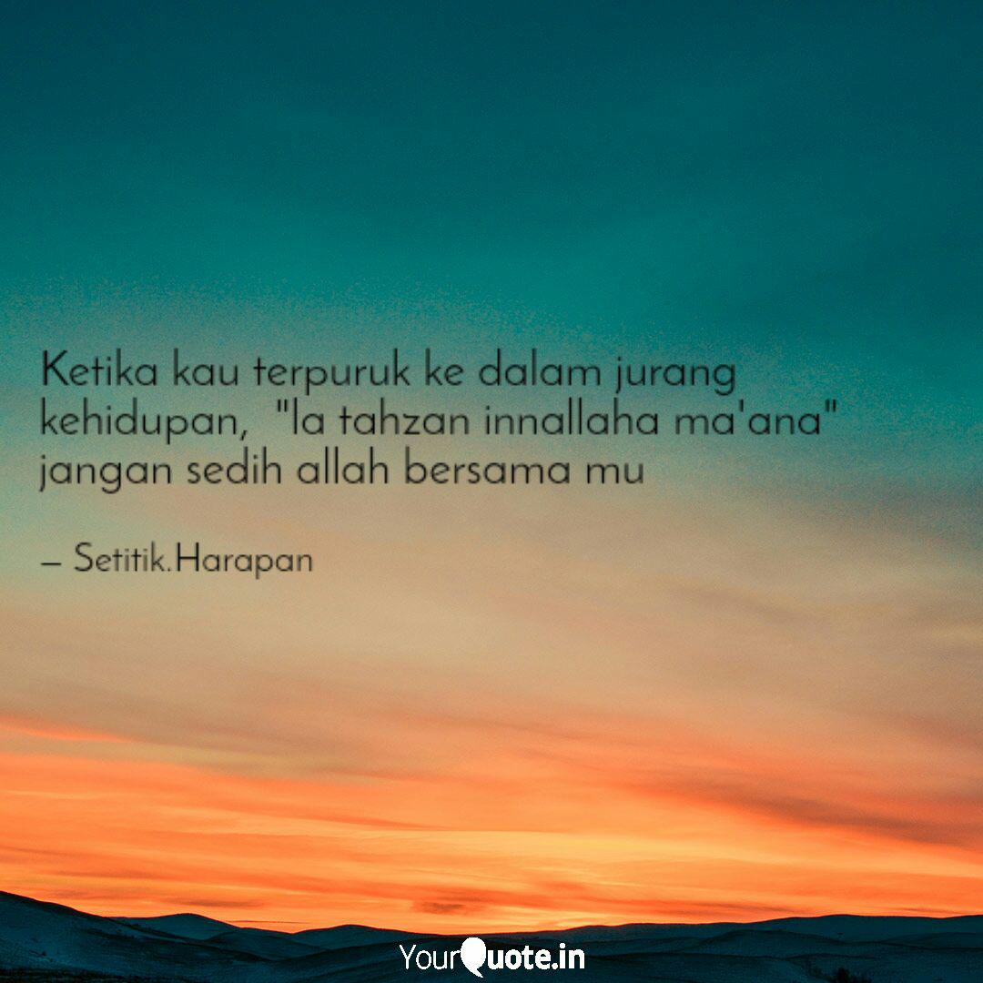 Ketika Kau Terpuruk Ke Da Quotes Writings By Yogie