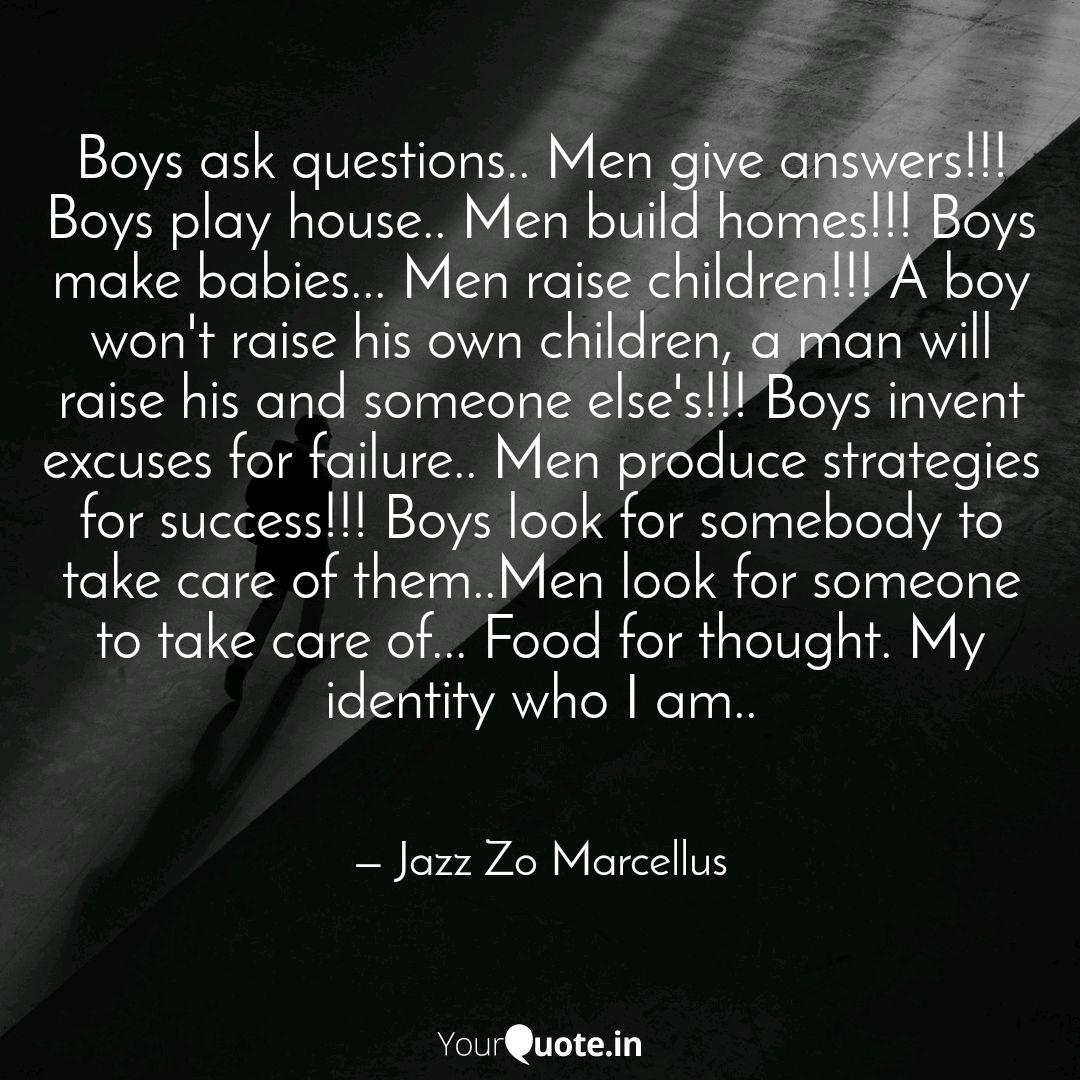 Boys ask questions.. Men ... | Quotes & Writings by Jazz Zo ...