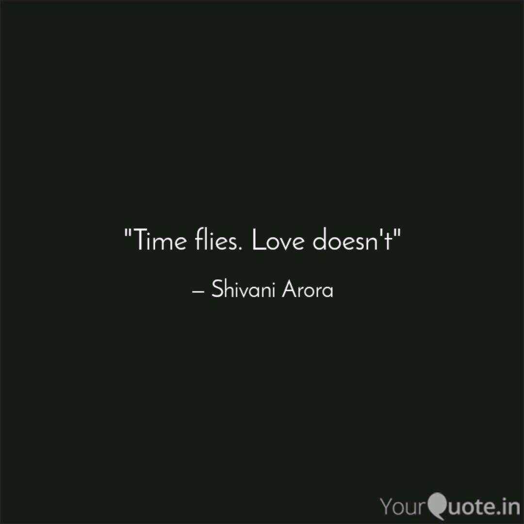 Time flies. Love doesn\'t... | Quotes & Writings by Shivani ...