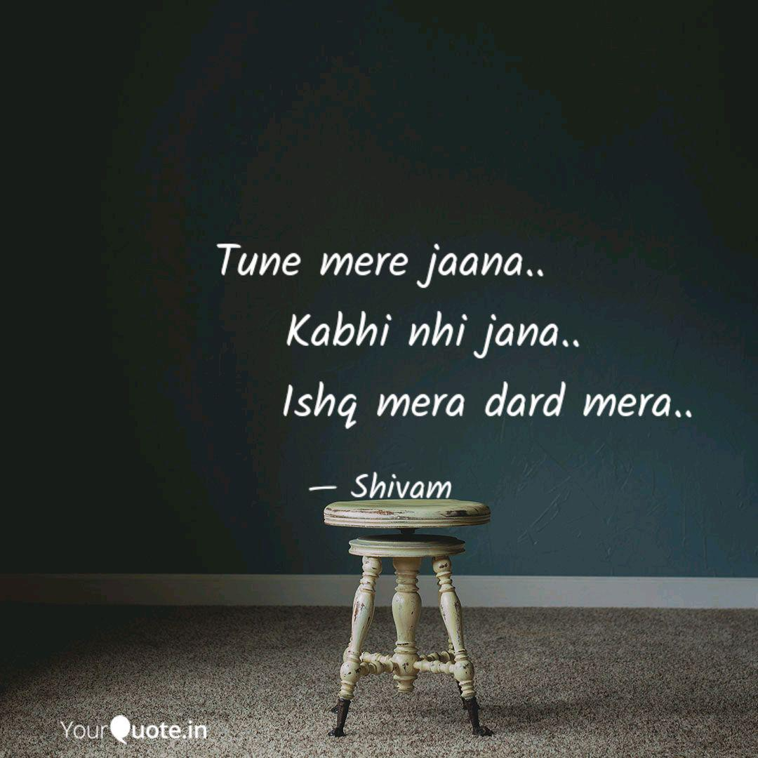 Tune mere jaana.. K... | Quotes & Writings by Shivam Saini