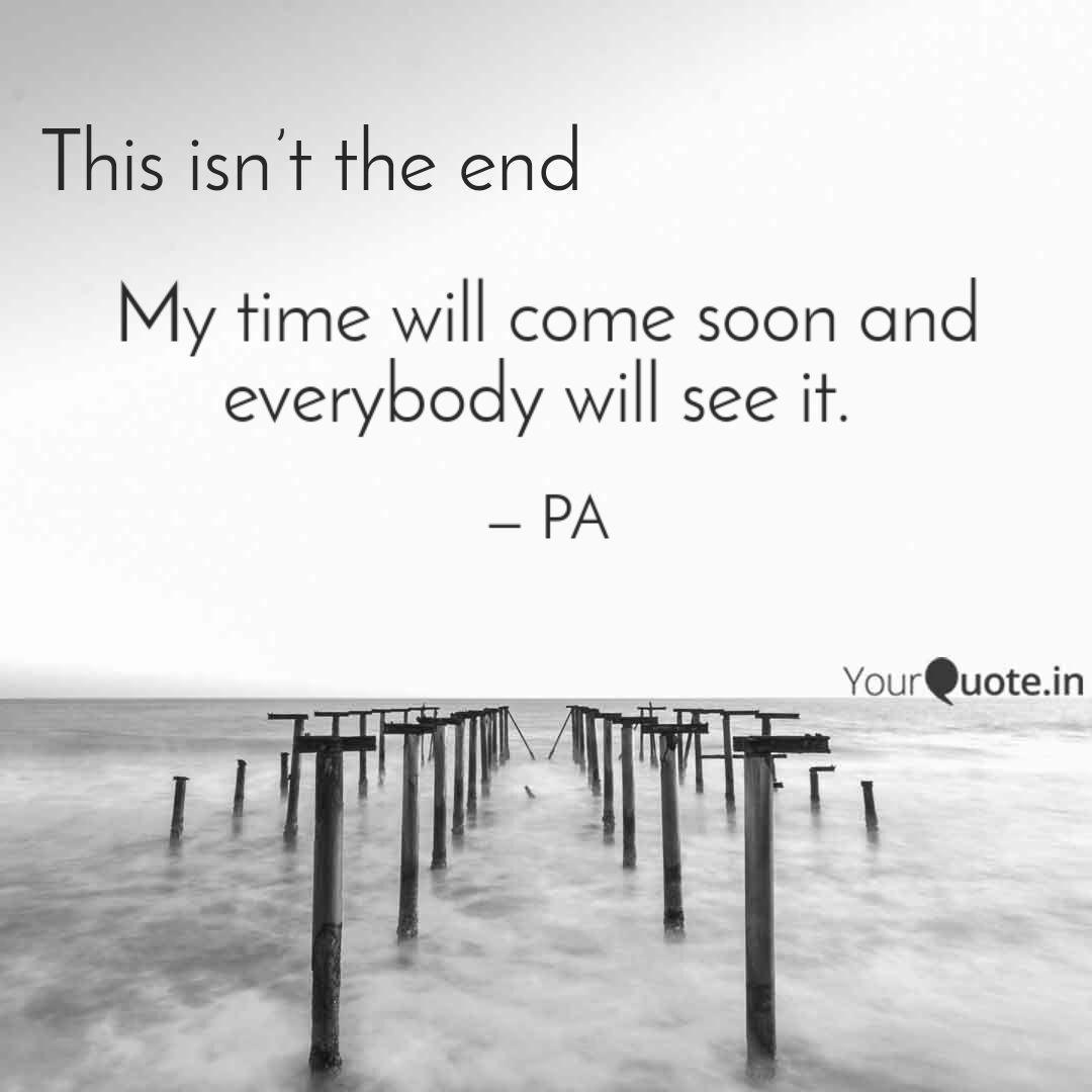 My Time Will Come Soon An Quotes Writings By Parul Yourquote