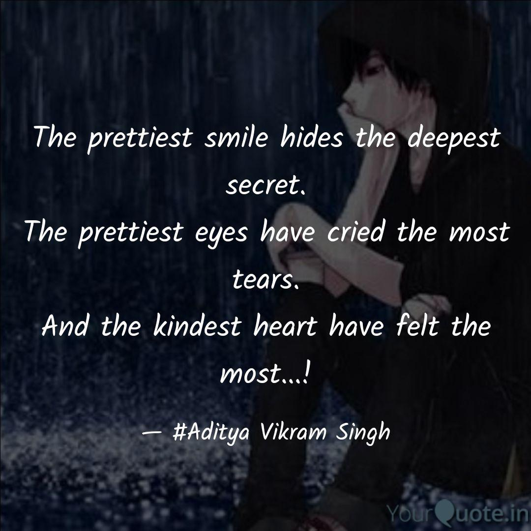 The prettiest smile hides... | Quotes & Writings by Aditya ...