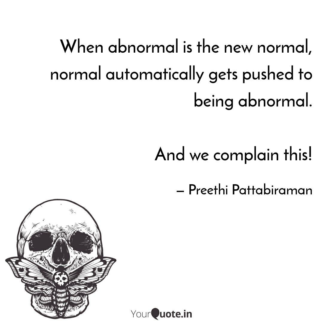 When Abnormal Is The New Quotes Writings By Words Pearls