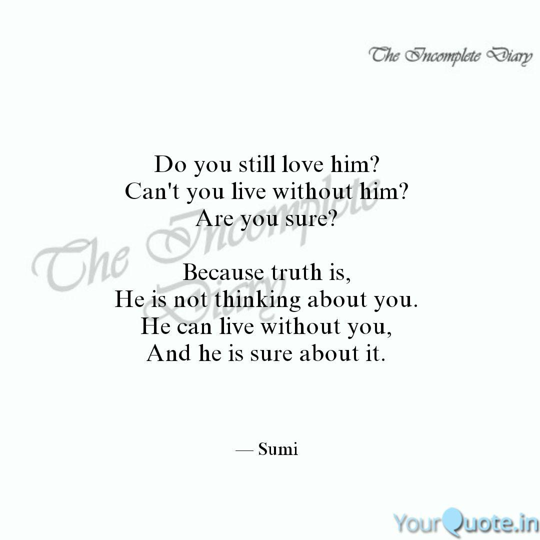 Do you still love him? Ca... | Quotes & Writings by SumiTh ...