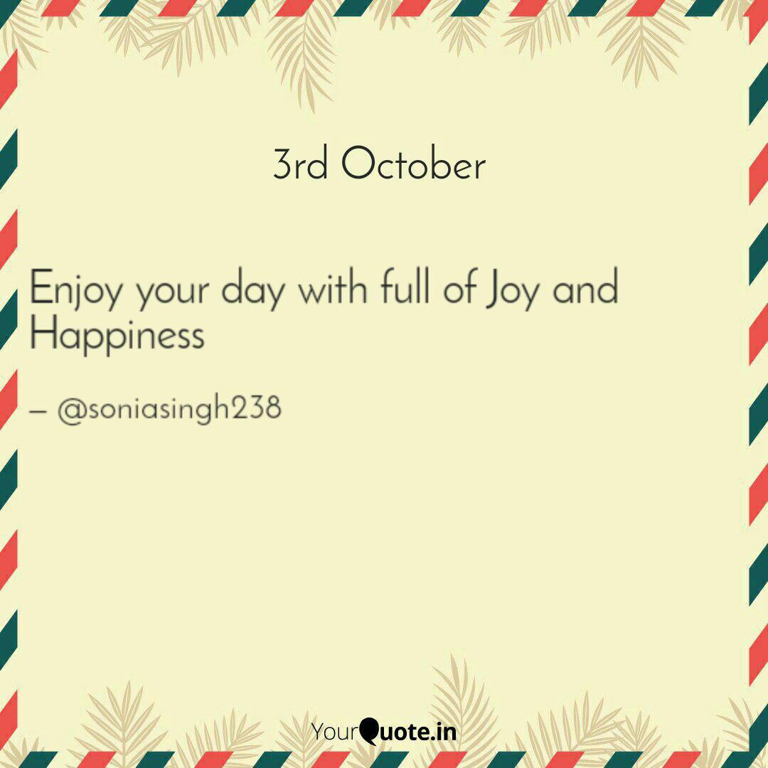 Enjoy your day with full ...   Quotes & Writings by Sonia Singh ...