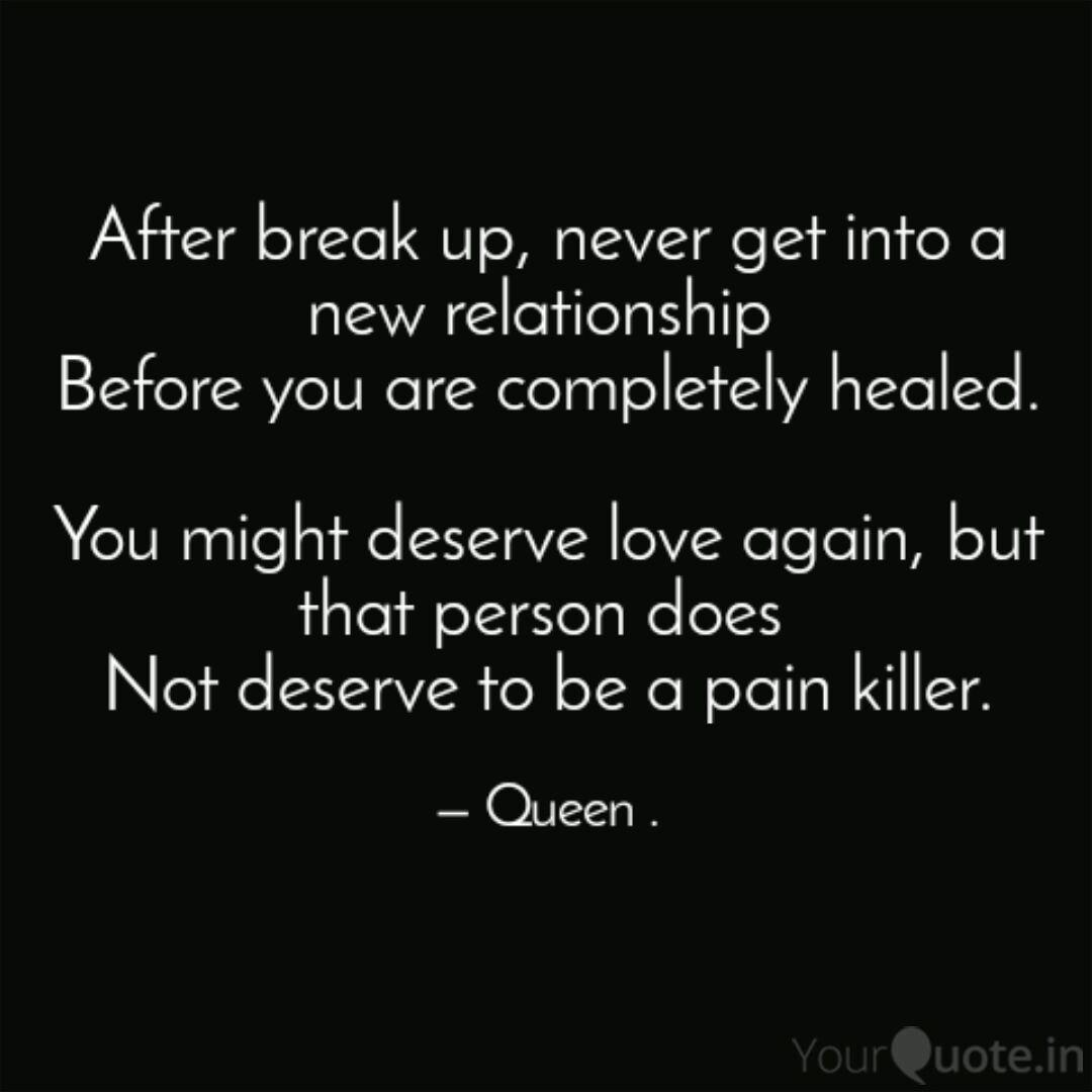 Relationship after up quotes break new Breakup Quotes