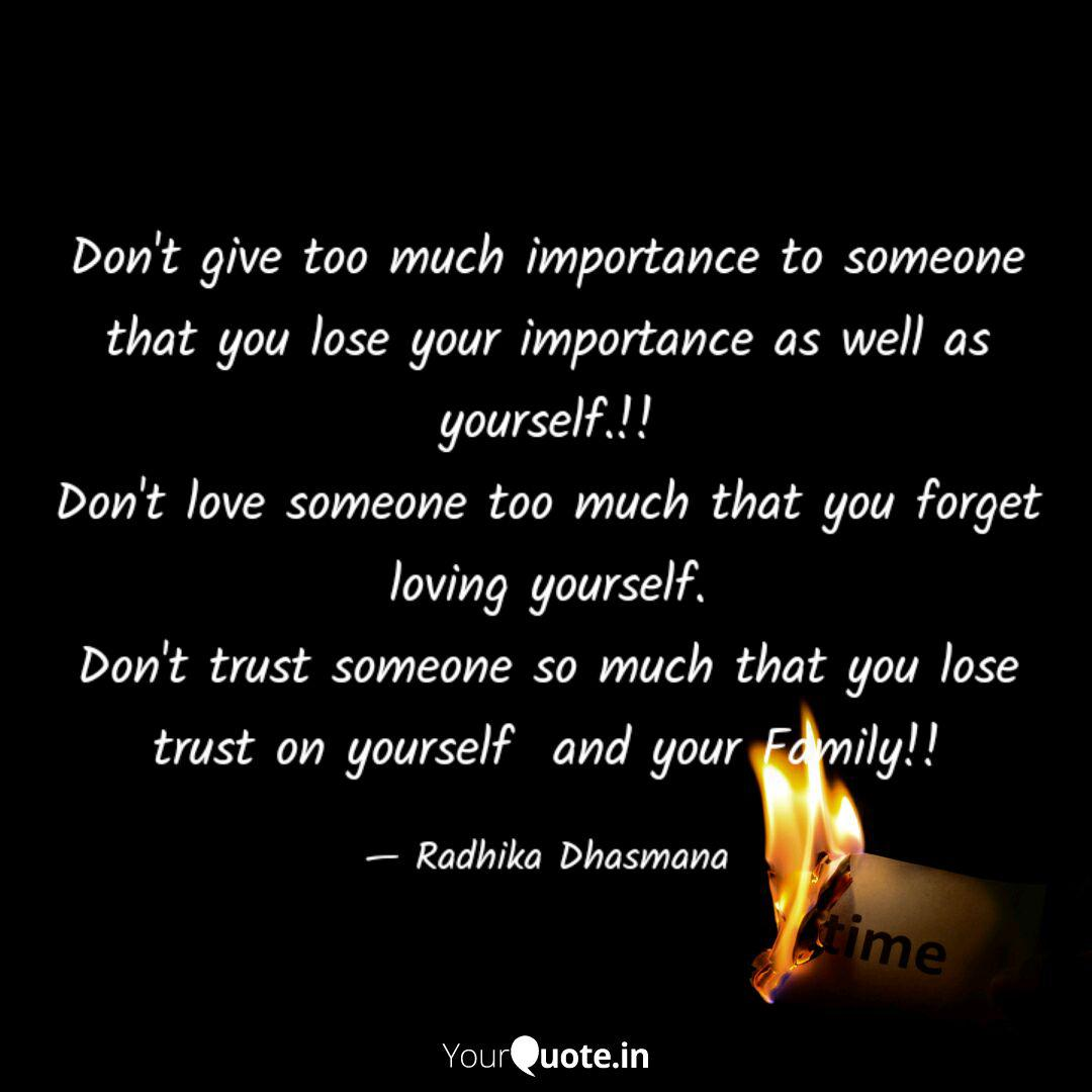 Don\'t give too much impor... | Quotes & Writings by Radhika ...