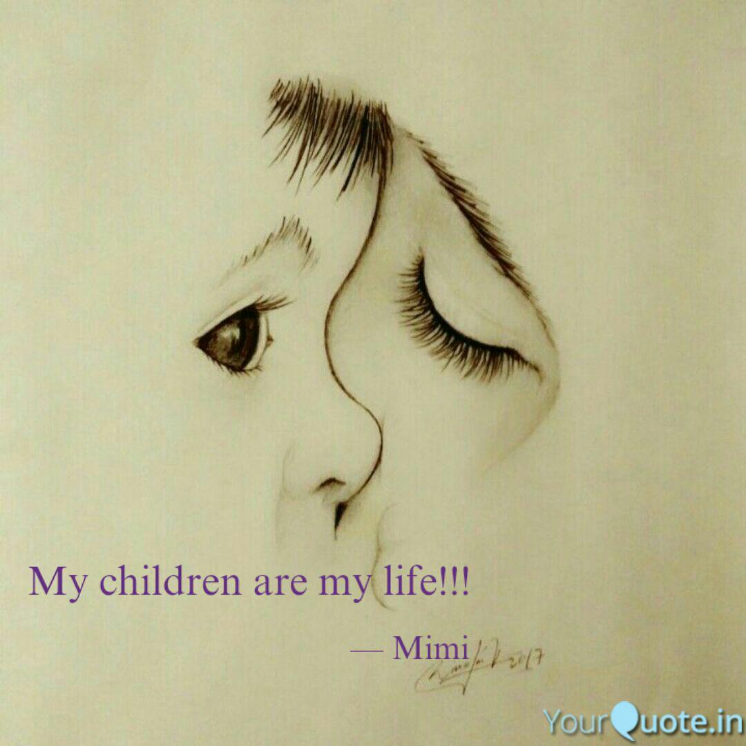 My children are my life!!...   Quotes & Writings by Jhuma ...