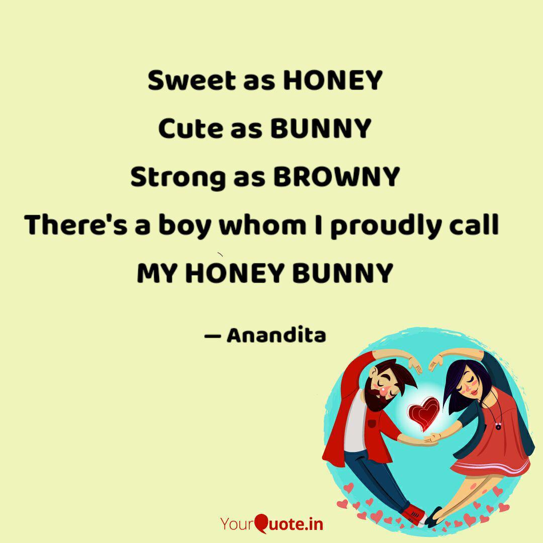 Sweet as HONEY Cute as BU... | Quotes & Writings by Anandita ...