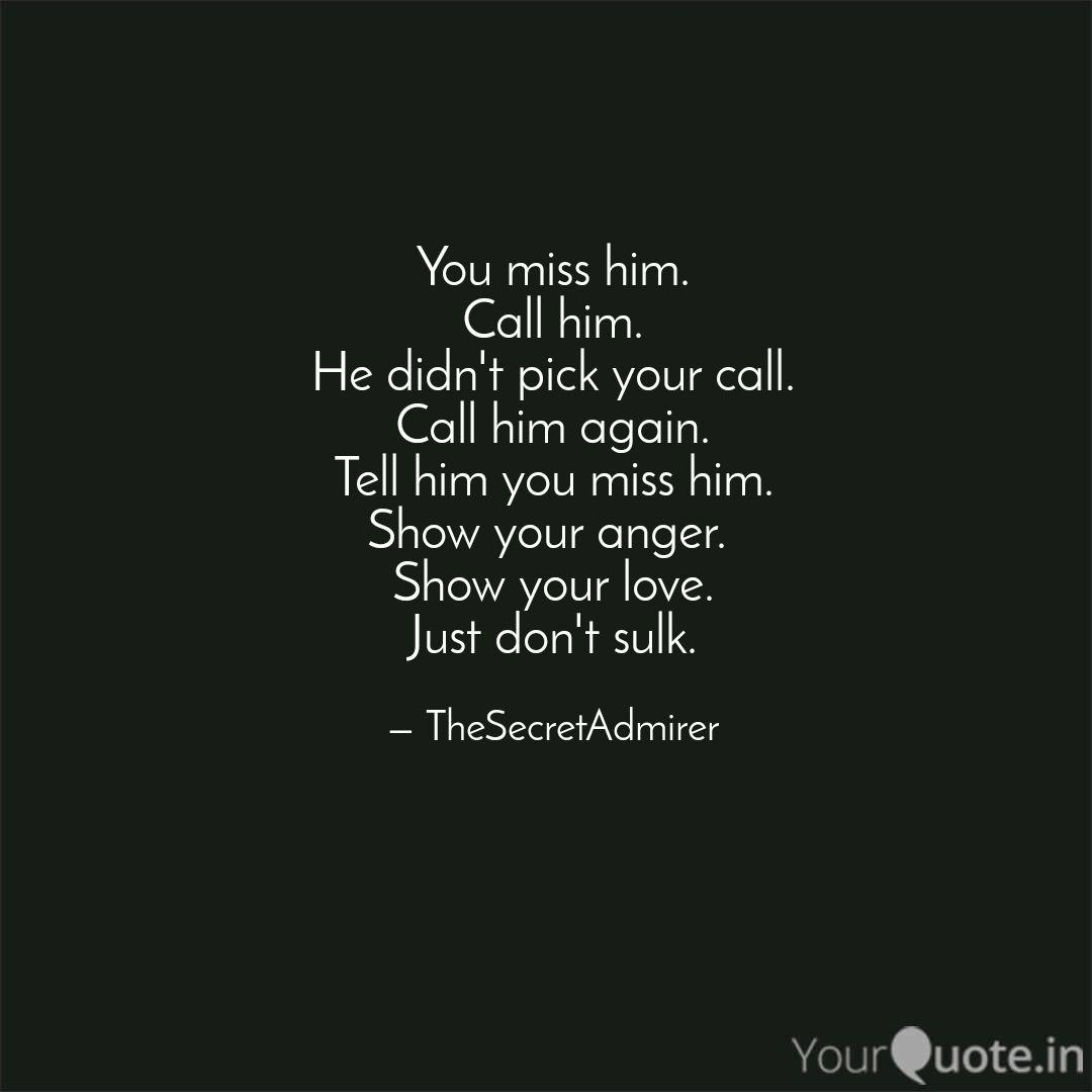 Him tell quotes you to him miss 20 Best
