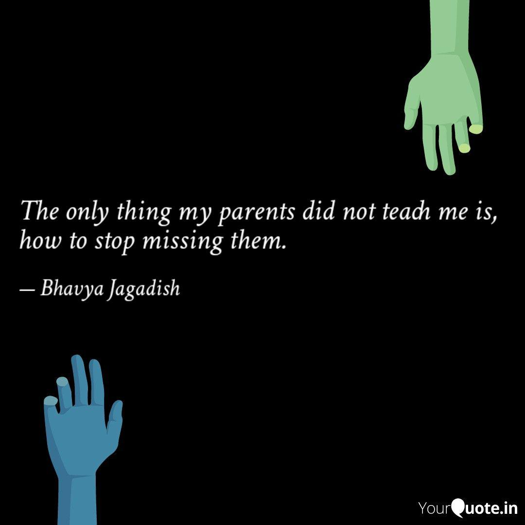 The only thing my parents  Quotes & Writings by Bhavya