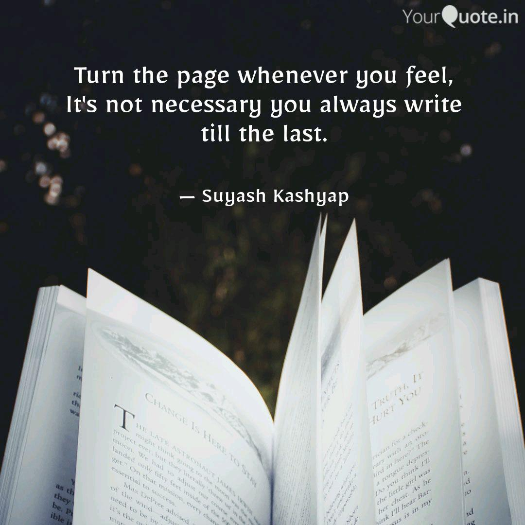 Turn the page whenever yo...   Quotes & Writings by Suyash ...