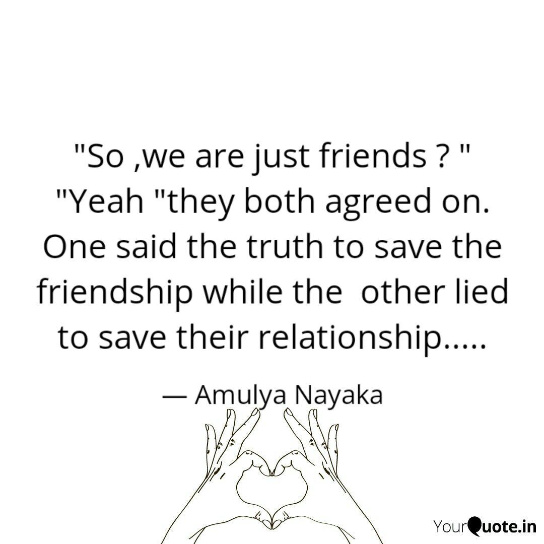 So ,we are just friends ... | Quotes & Writings by Amulya ...