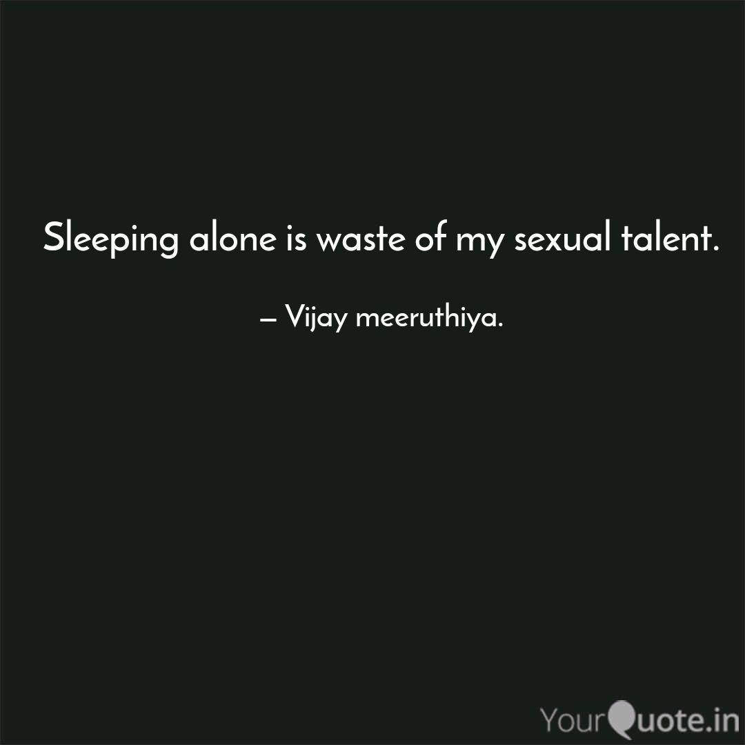 Sleeping alone is waste o... | Quotes & Writings by Vijay ...
