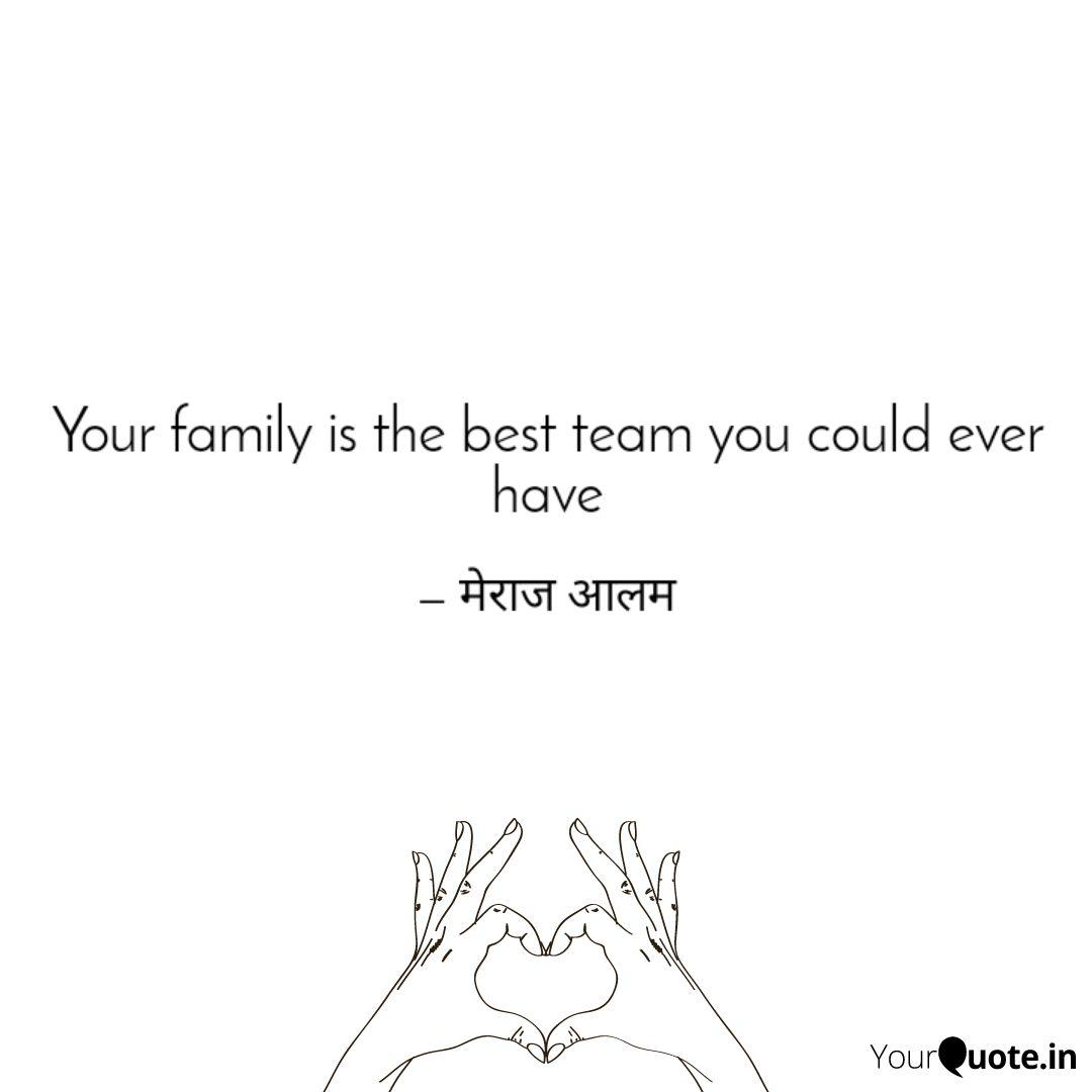 your family is the best t quotes writings by md meraj alam