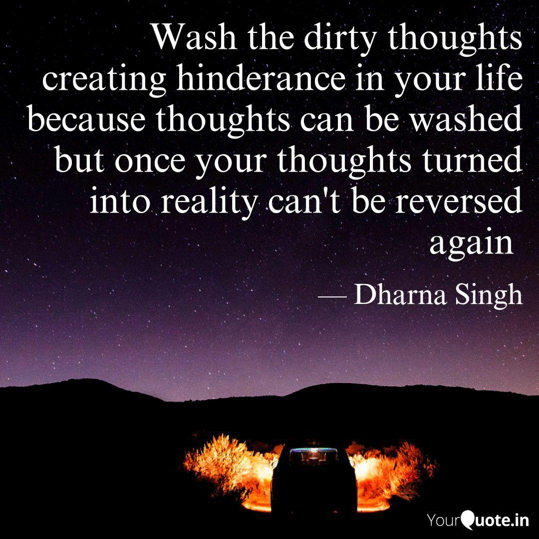 Wash the dirty thoughts c...   Quotes & Writings by Dharna ...