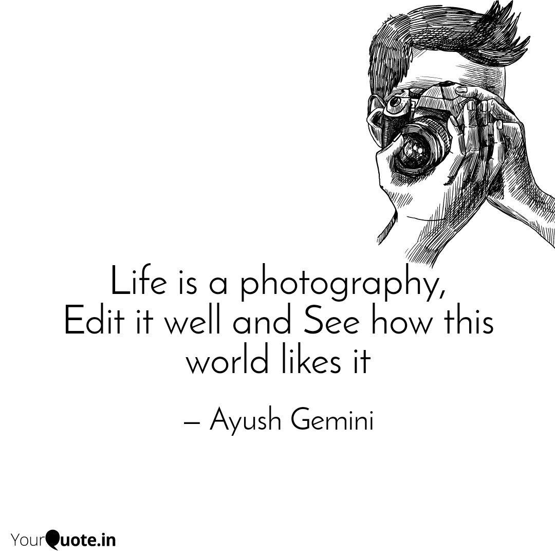 life is a photography ed quotes writings by ayush gemini