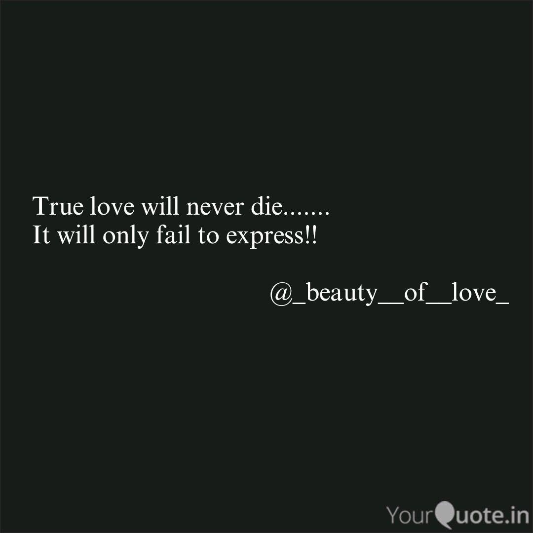Never can true die love What True