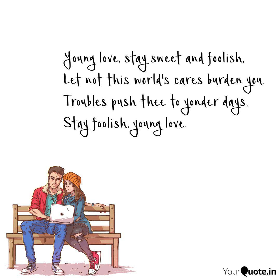 Young love, stay sweet an... | Quotes & Writings by Stephen ...