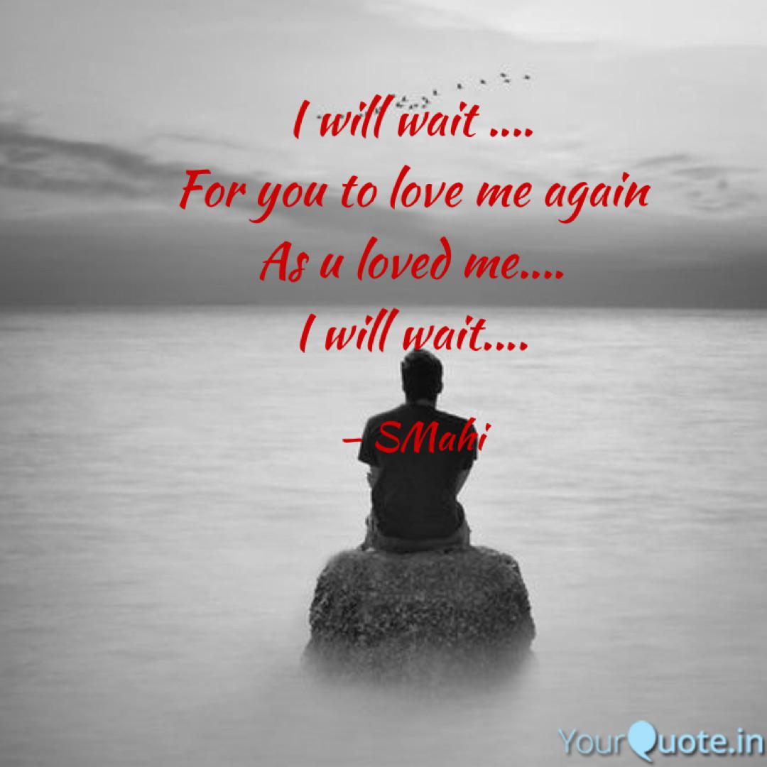 I will wait .... For you ... | Quotes & Writings by Saurabh ...