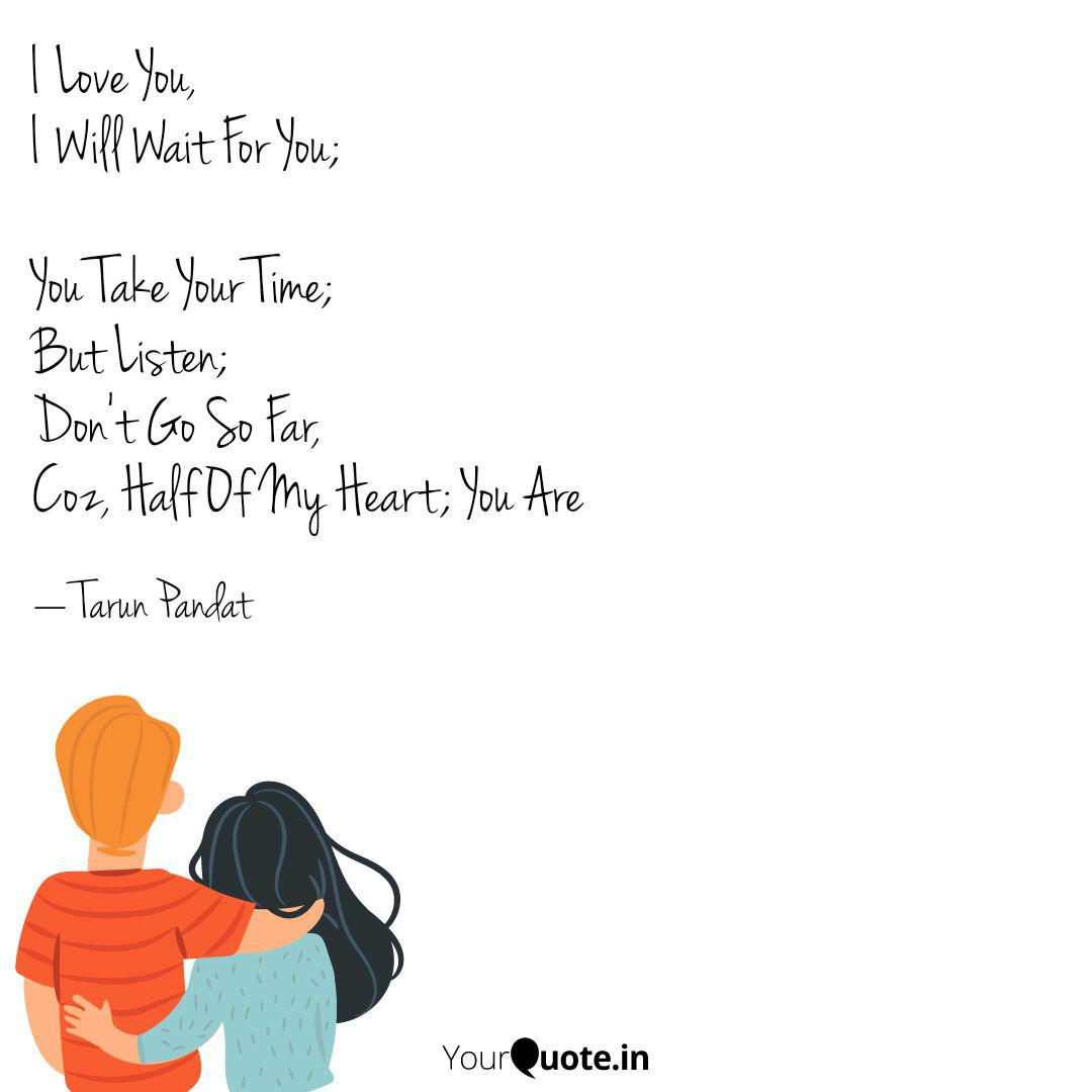 I Love You, I Will Wait F... | Quotes & Writings by T P ...
