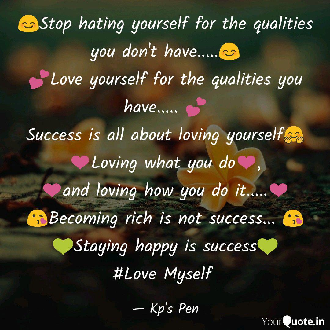 😊Stop hating yourself fo... | Quotes & Writings by Kartik ...