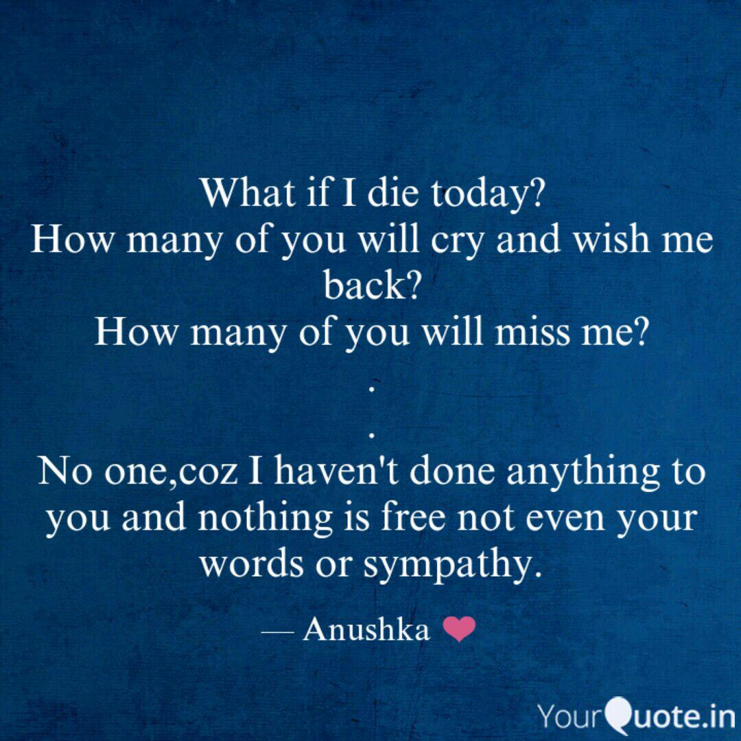 What if I die today? How   Quotes & Writings by Anushka