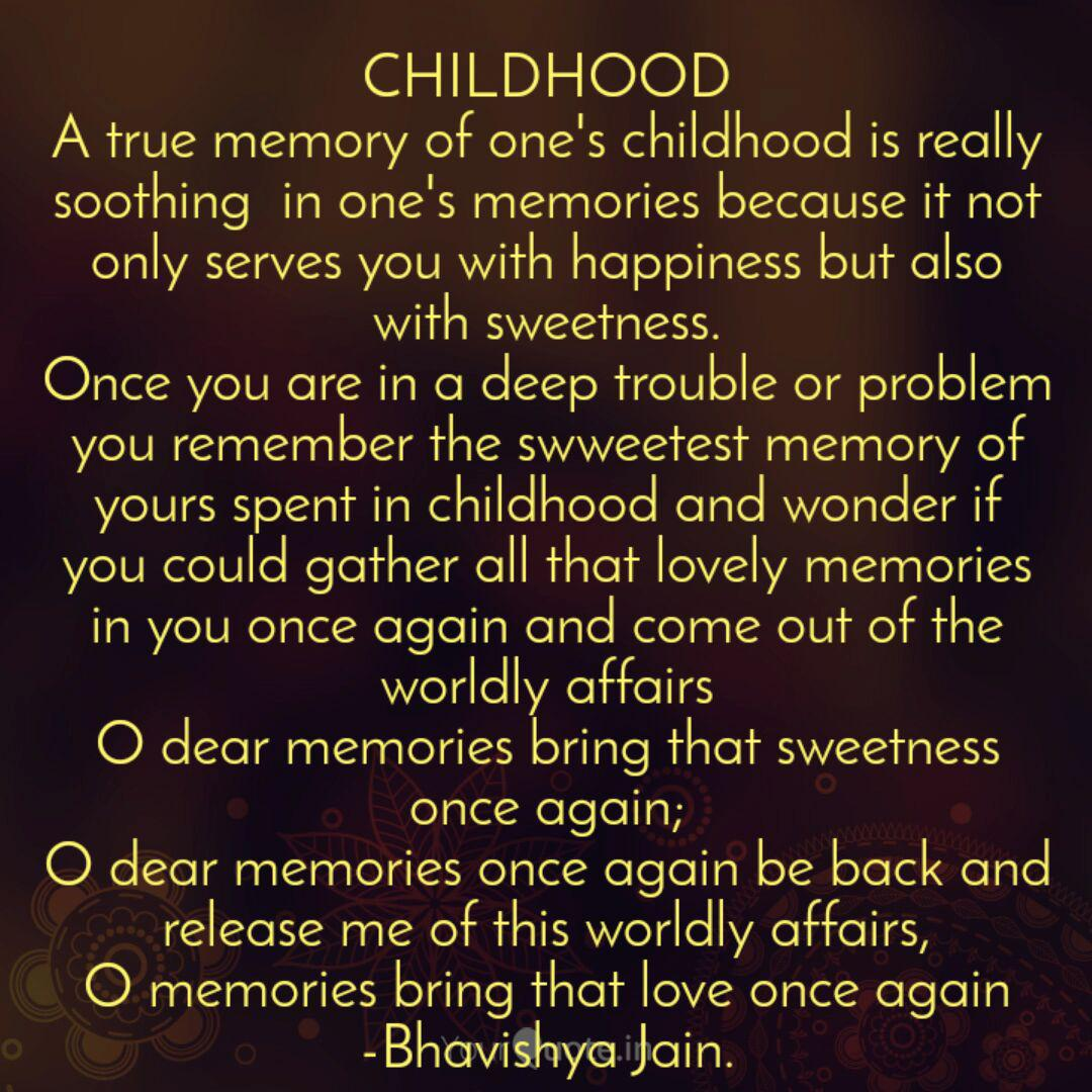 childhood a true memory o quotes writings by bhavishya jain