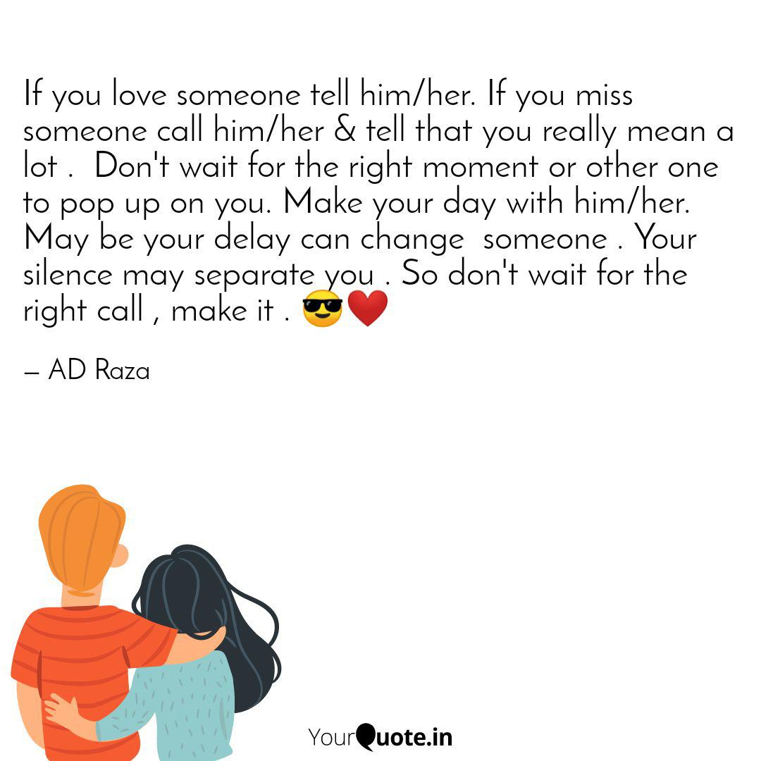 Tell him you miss him