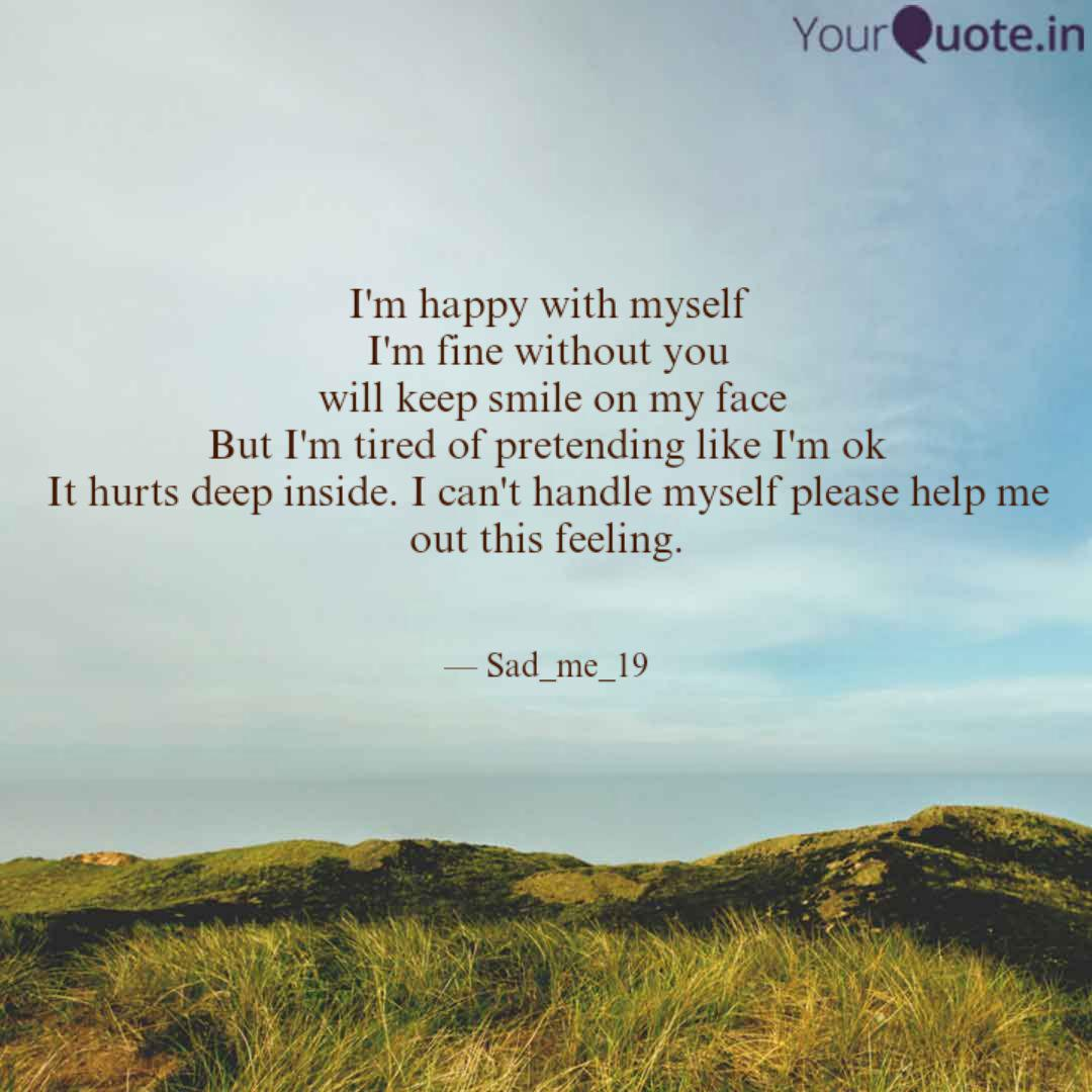 i m happy myself i m quotes writings by to reevah