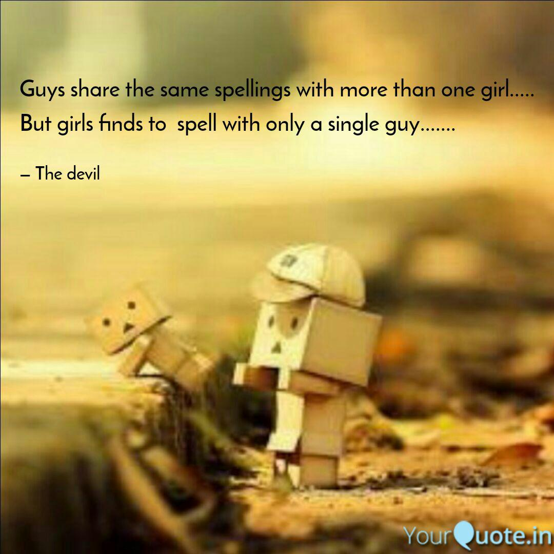 Guys Share The Same Spell Quotes Writings By Suvarchala