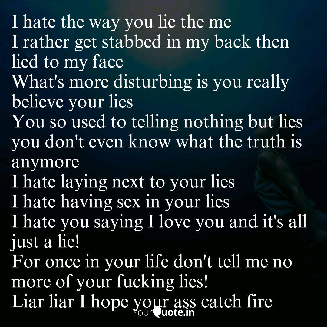 I hate the way you lie th...   Quotes & Writings by Tiffany ...