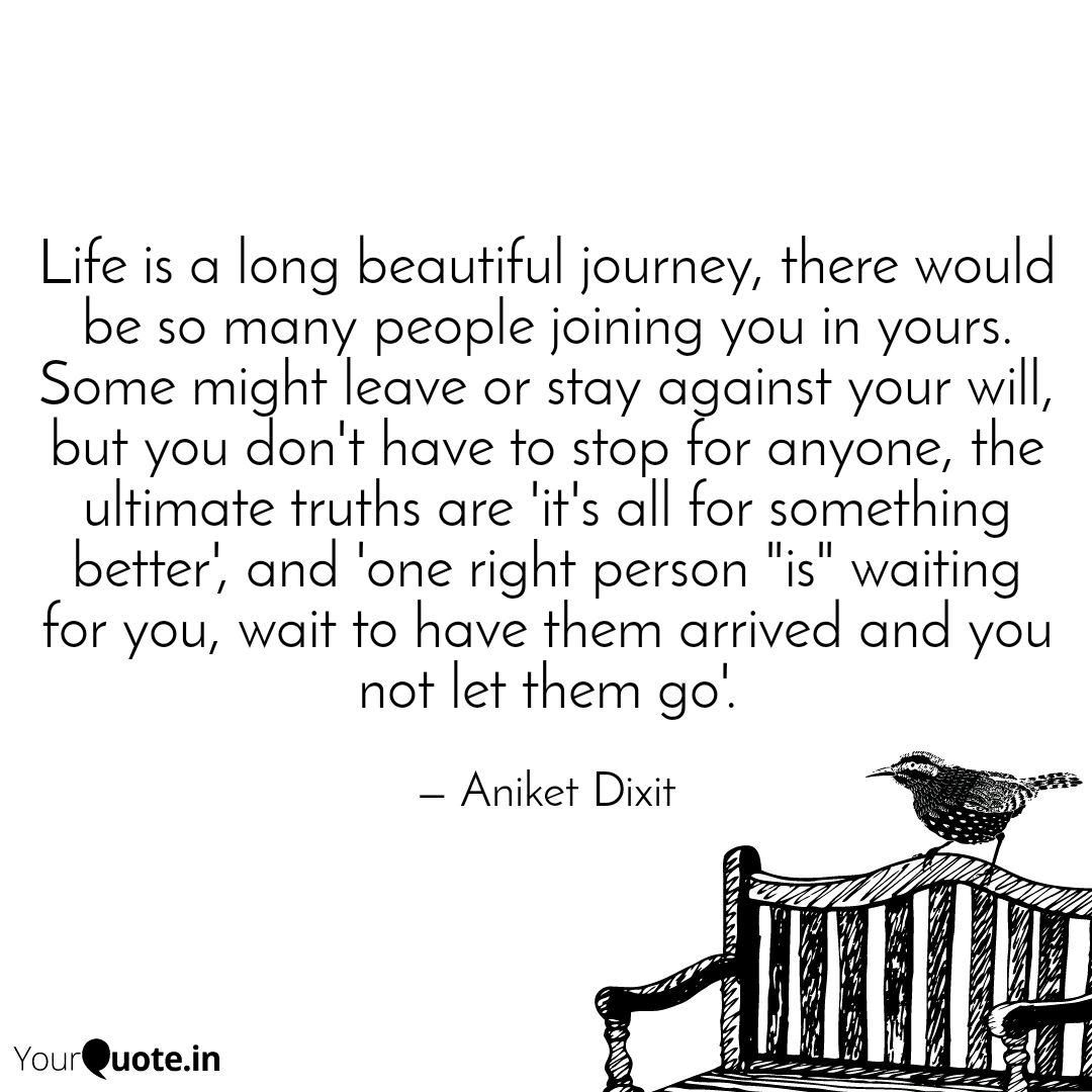 Life is a long beautiful   Quotes & Writings by Aniket Dixit