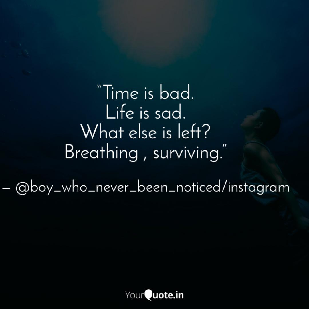 Time is bad. Life is sad  Quotes & Writings by Abhinav Tuteja