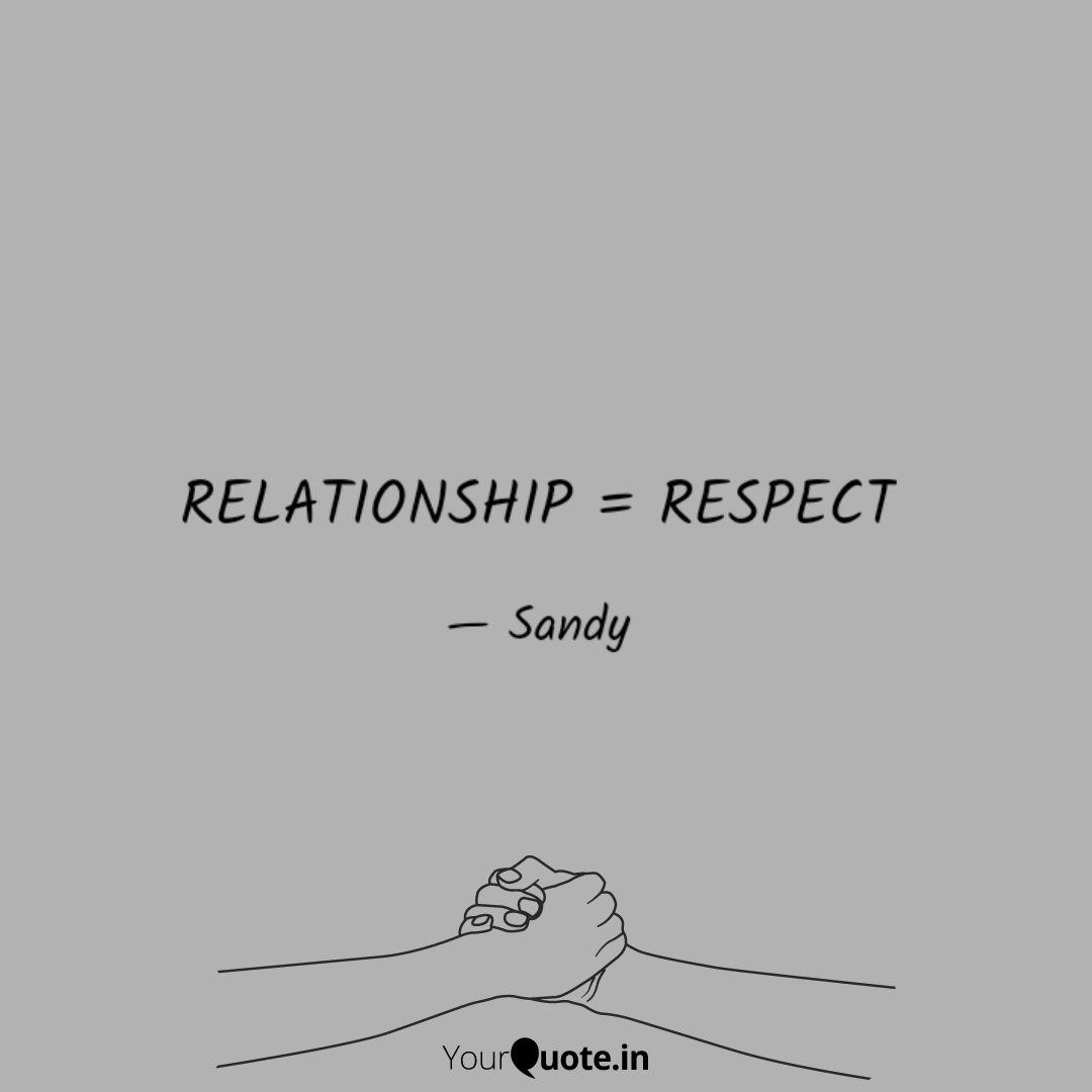 RELATIONSHIP = RESPECT | Quotes & Writings by Sandesh Dolase ...