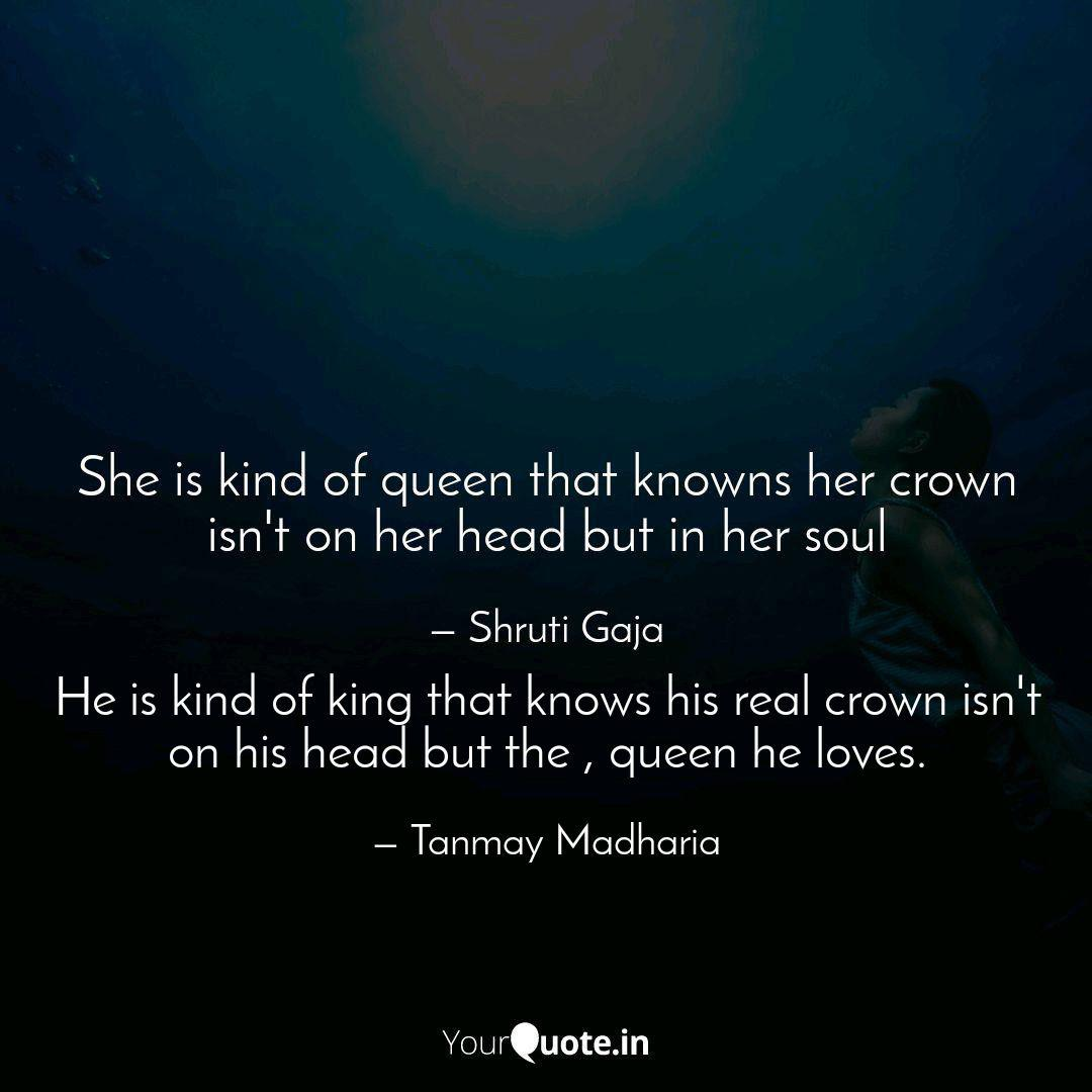He Is Kind Of King That K Quotes Writings By Tanmay