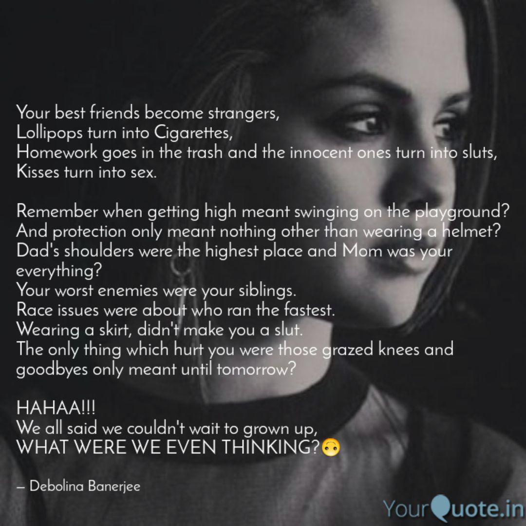 your best friends become quotes writings by debolina