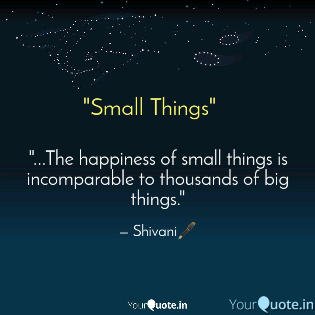 the happiness of smal quotes writings by shivani satpathy