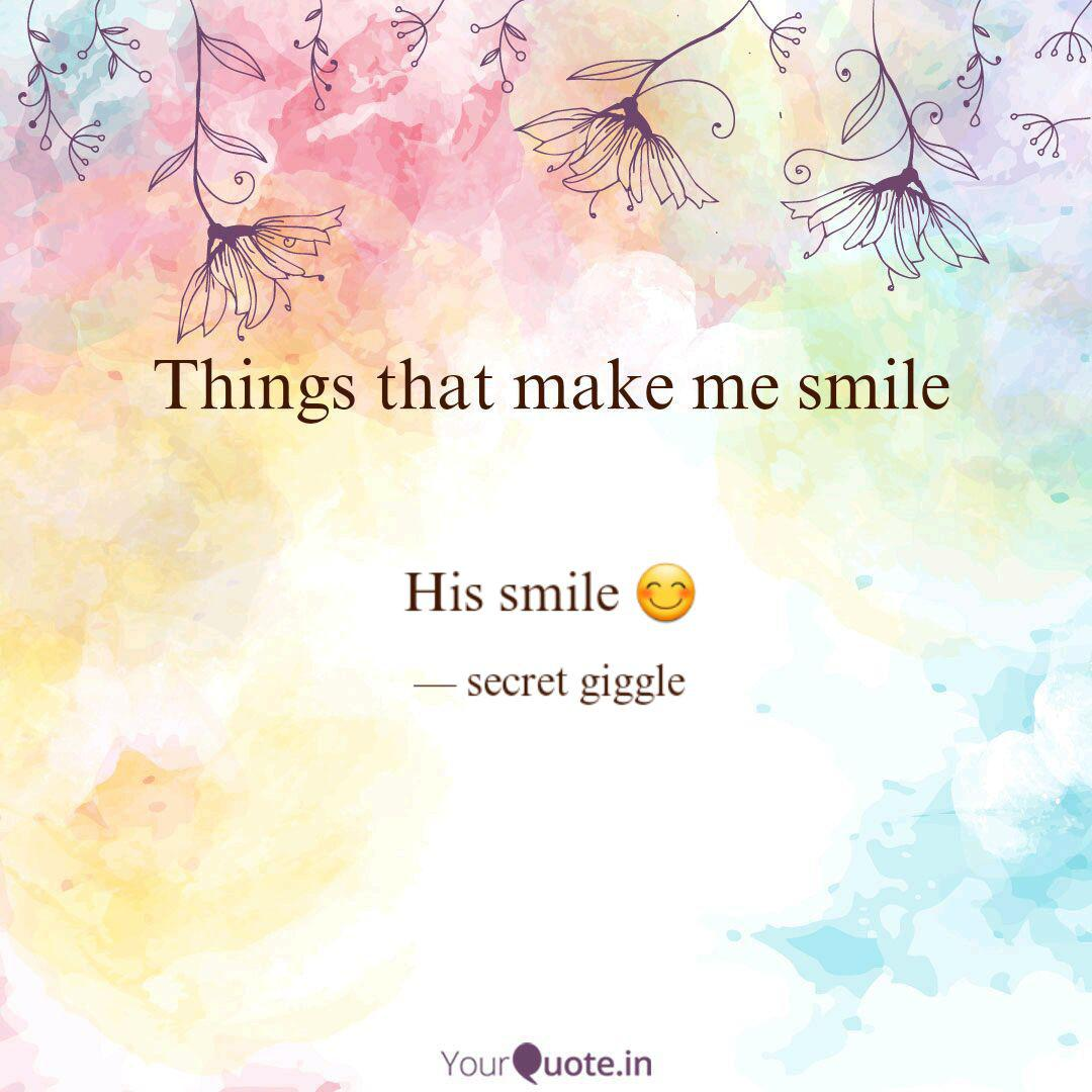 His smile 😊 | Quotes & Writings by secret giggle | YourQuote
