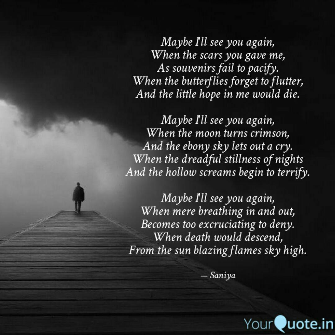 Maybe I Ll See You Again Quotes Writings By Saniya Yourquote