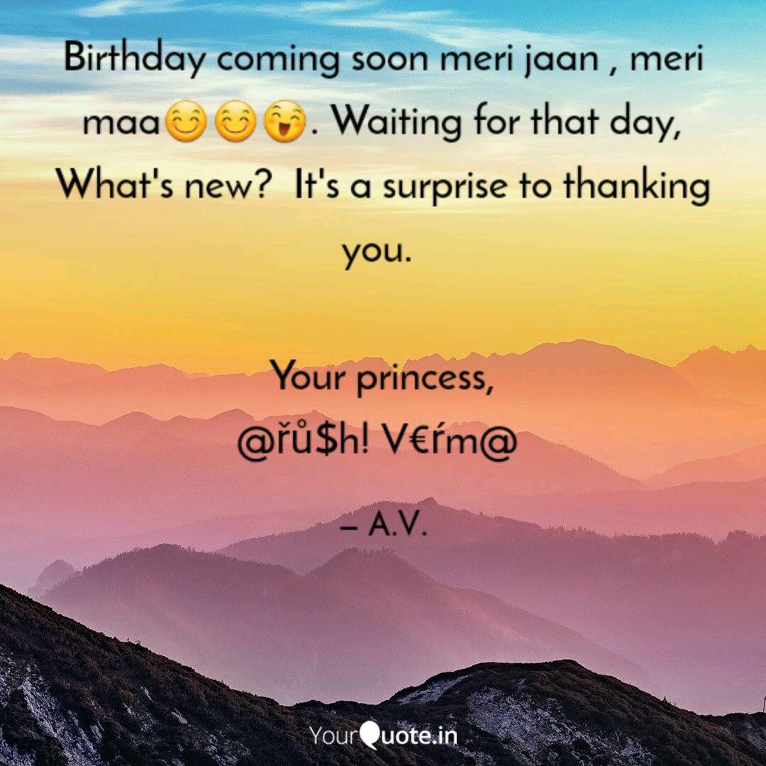 Birthday Coming Soon Meri Quotes Writings By Aarushi Verma Yourquote