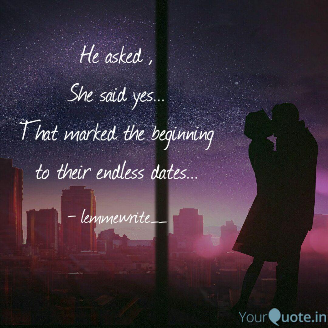 He Asked She Said Yes Quotes Writings By Lemmewrite Yourquote He said as he walked away. he asked she said yes quotes
