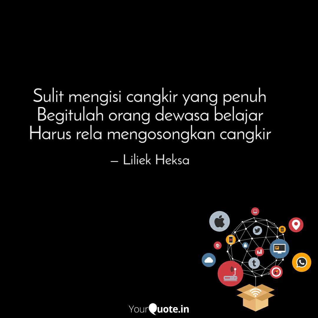 Sulit Mengisi Cangkir Yan Quotes Writings By Liliek